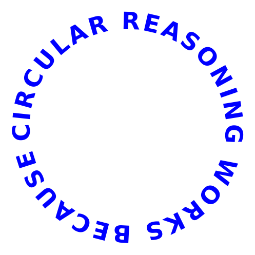 circular_reasoning_works_because